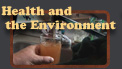 Health and the Environment
